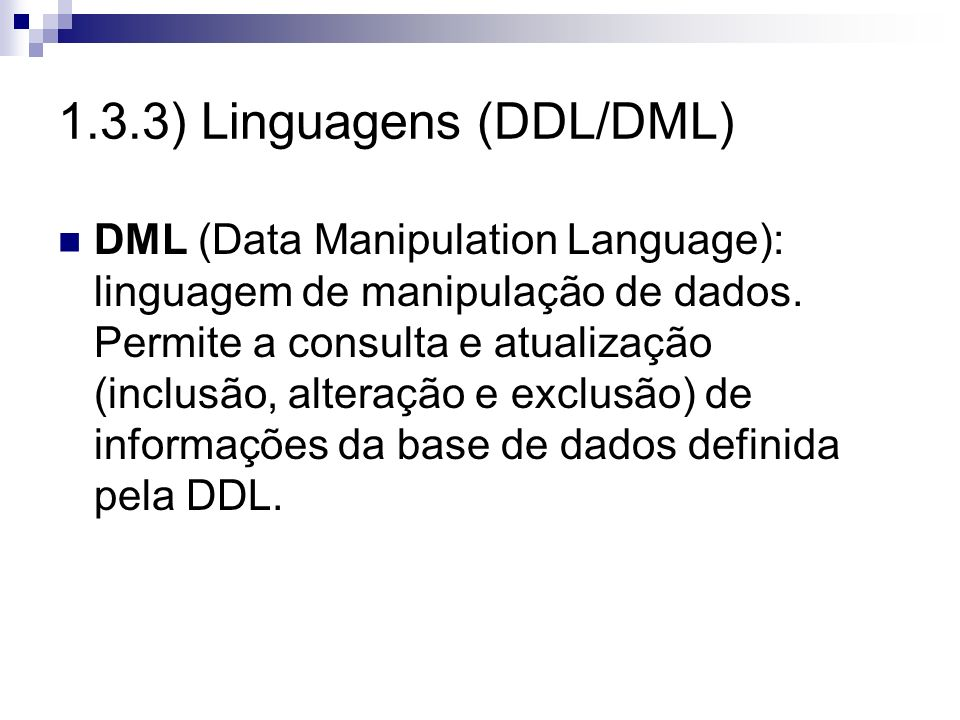 1.3.3) Linguagens (DDL/DML)