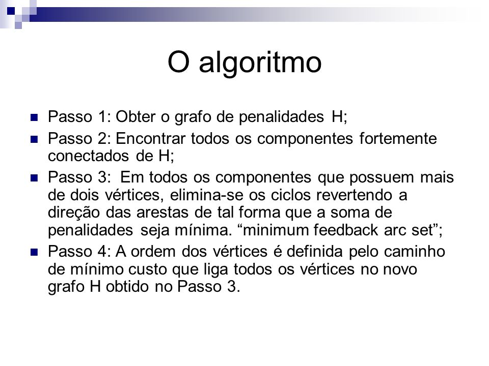 O algoritmo Passo 1: Obter o grafo de penalidades H;