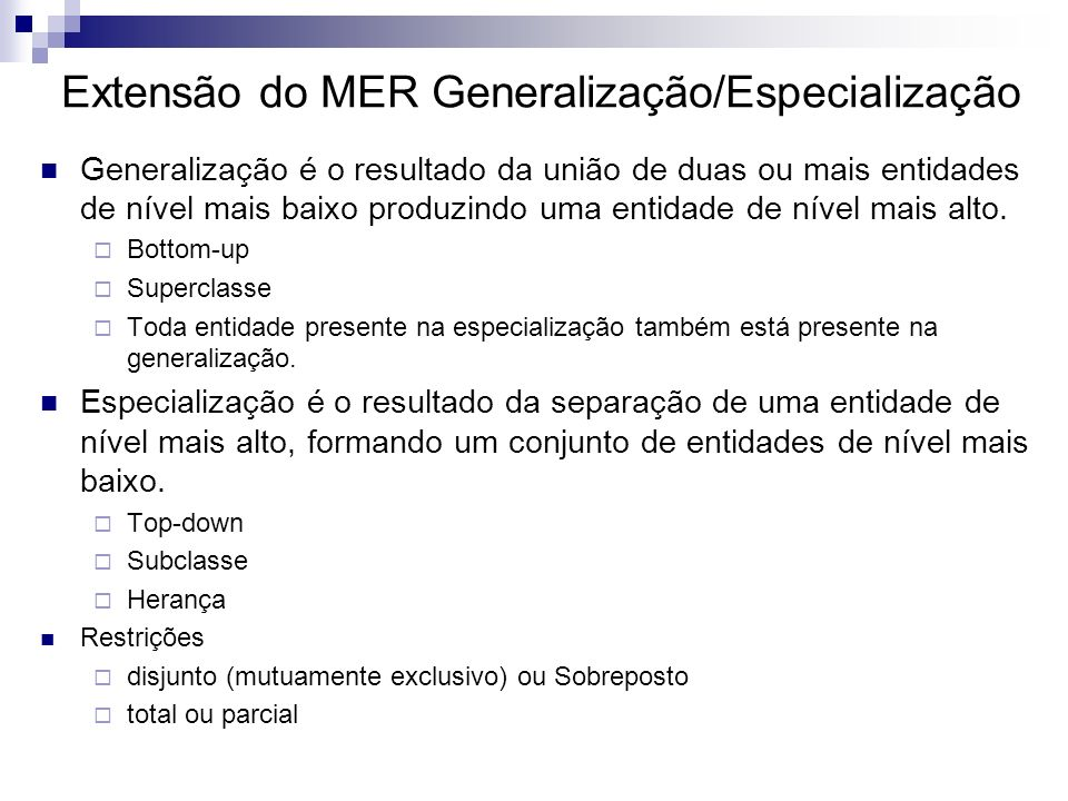 Extensão do MER Generalização/Especialização