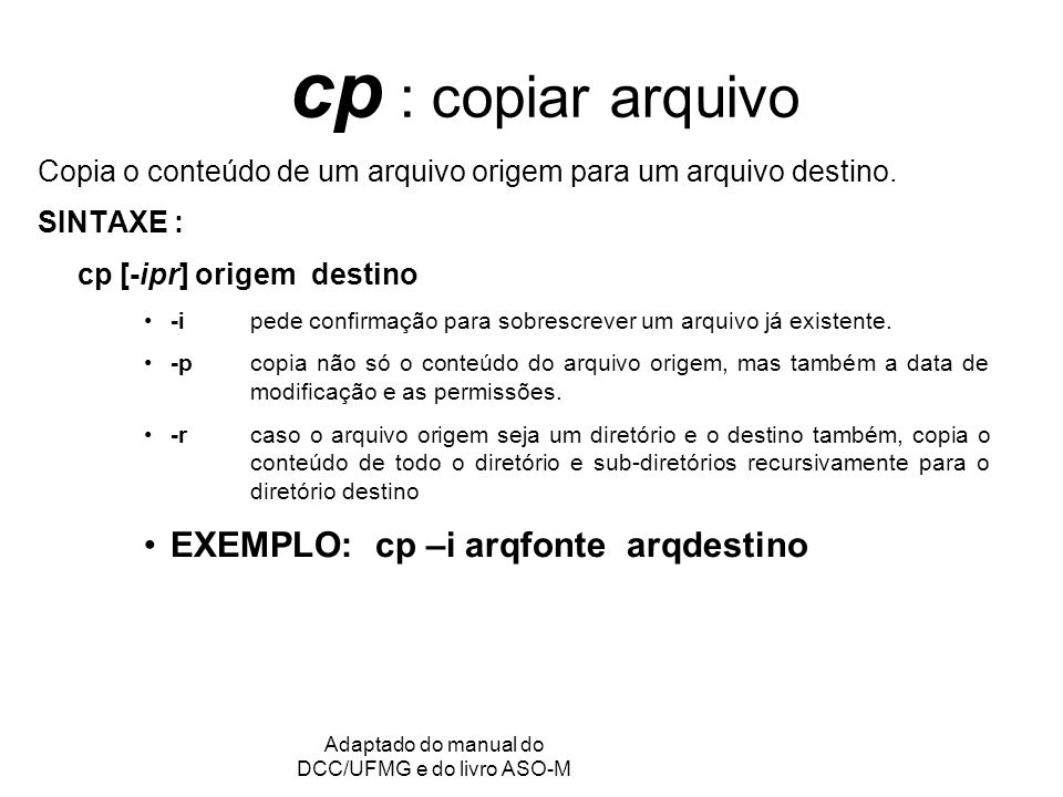 Adaptado do manual do DCC/UFMG e do livro ASO-M