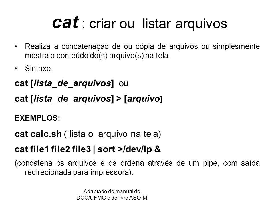 cat : criar ou listar arquivos
