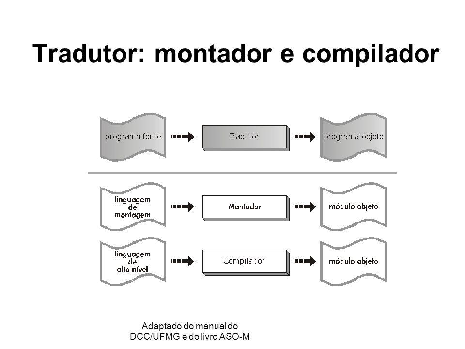 Tradutor: montador e compilador