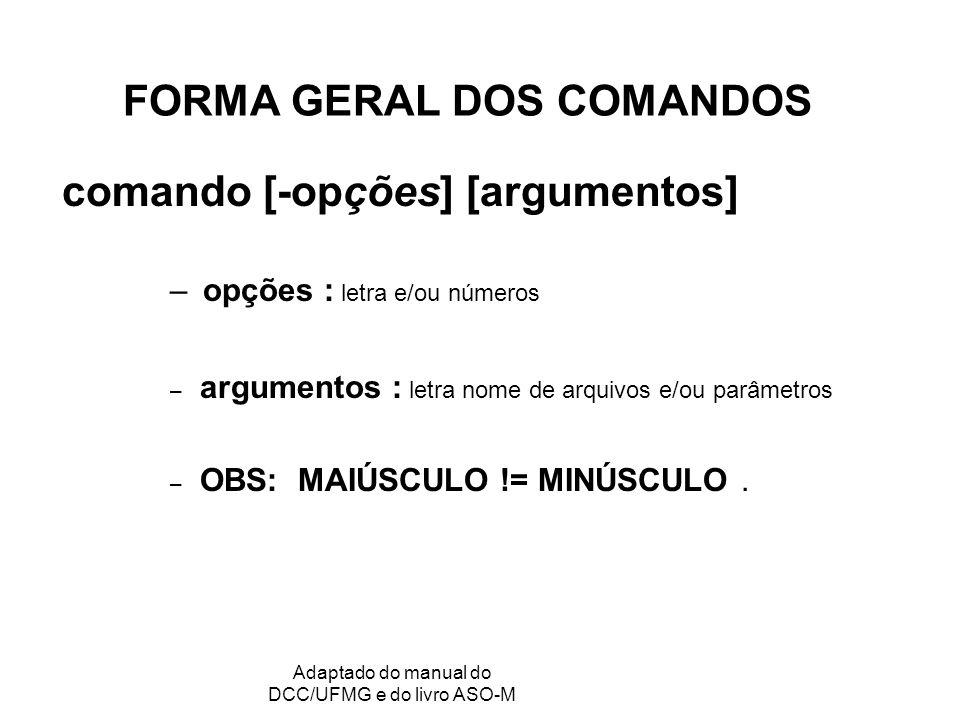 FORMA GERAL DOS COMANDOS