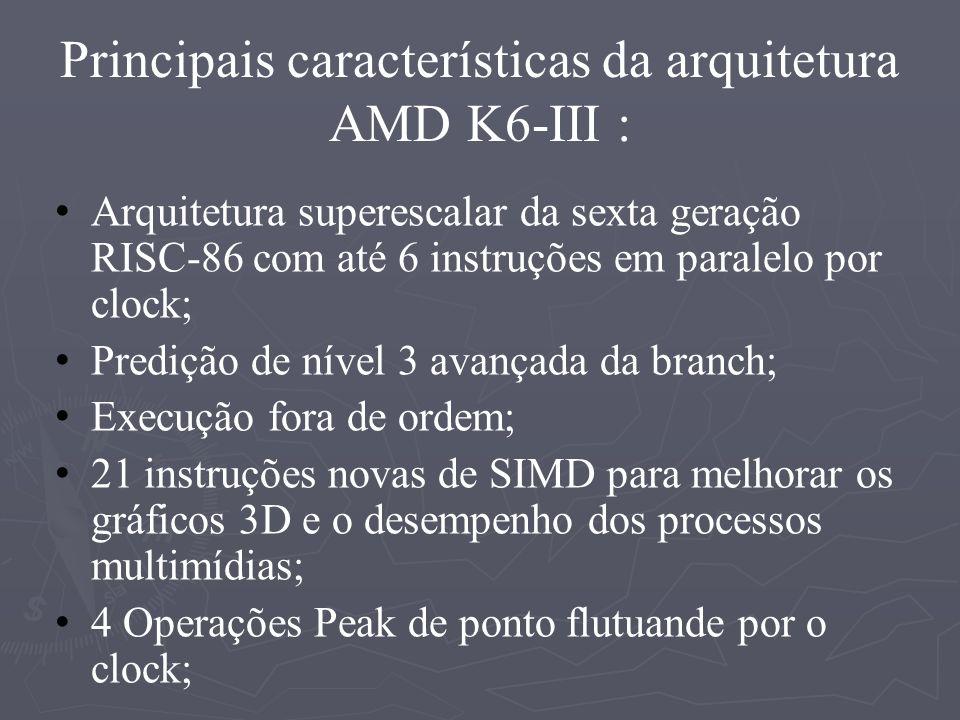 Principais características da arquitetura AMD K6-III :