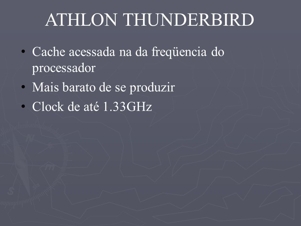 ATHLON THUNDERBIRD Cache acessada na da freqüencia do processador