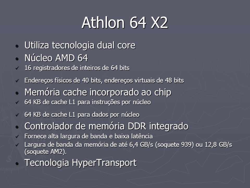 Athlon 64 X2 Utiliza tecnologia dual core Núcleo AMD 64