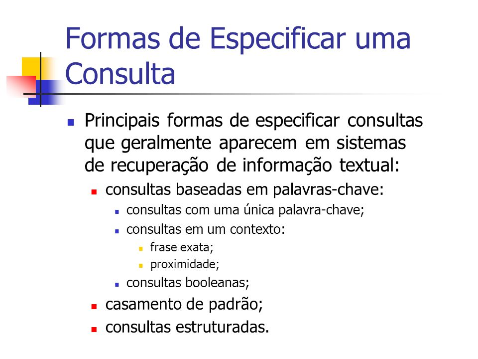 Formas de Especificar uma Consulta