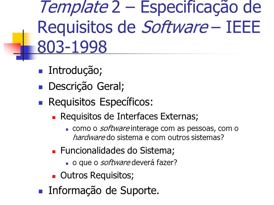 Template 2 – Especificação de Requisitos de Software – IEEE 803-1998
