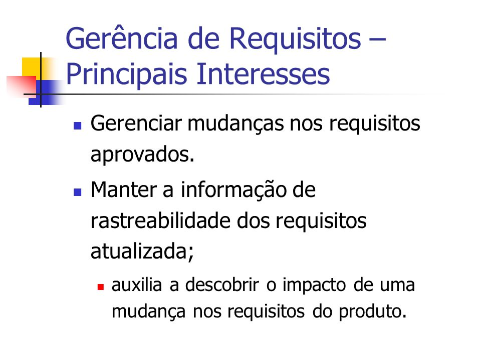 Gerência de Requisitos – Principais Interesses