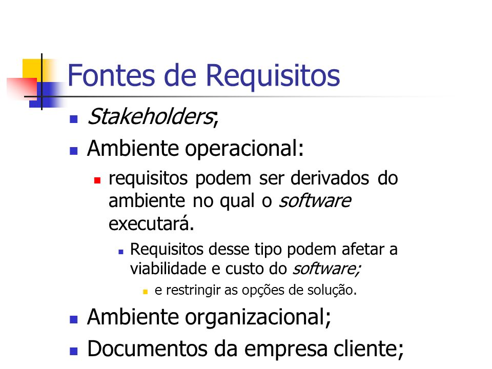 Fontes de Requisitos Stakeholders; Ambiente operacional: