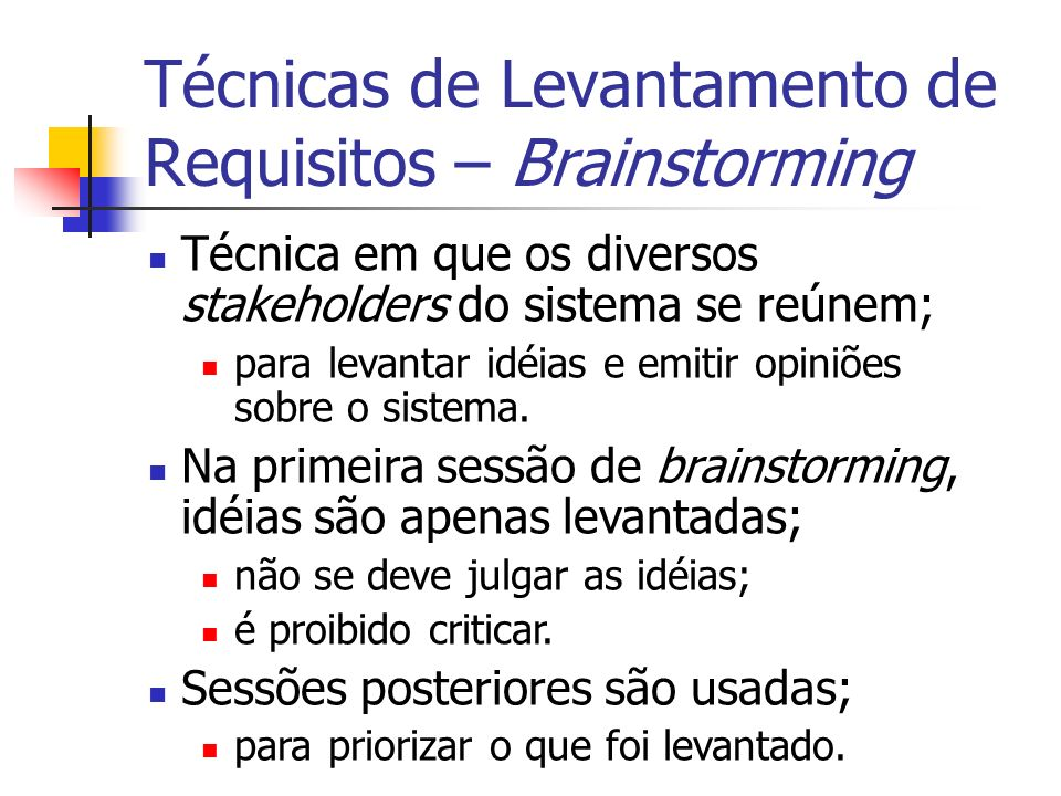 Técnicas de Levantamento de Requisitos – Brainstorming