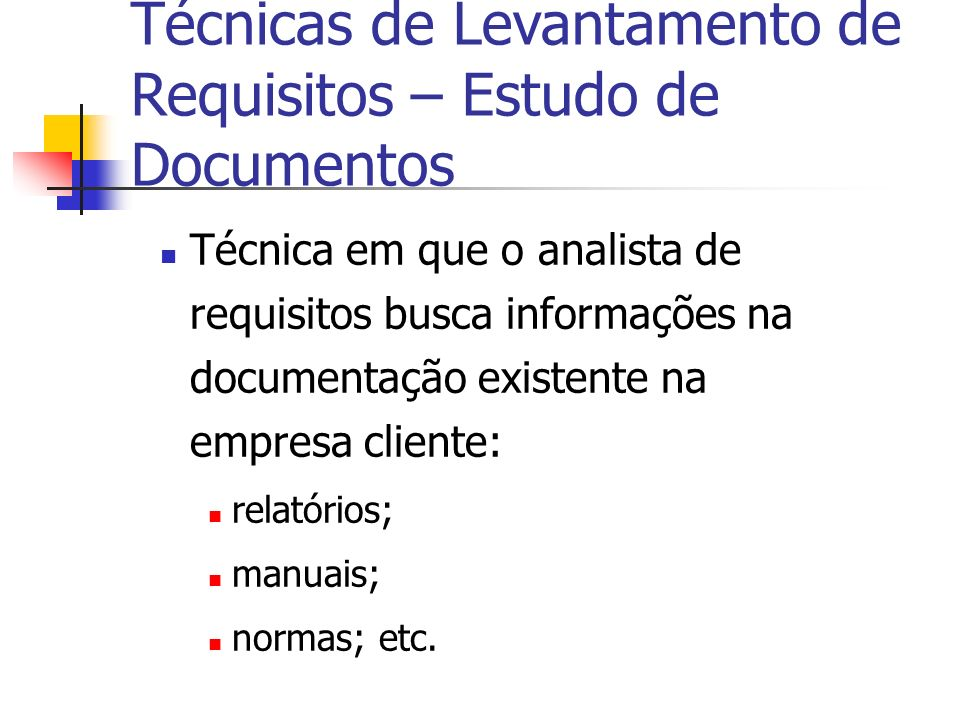 Técnicas de Levantamento de Requisitos – Estudo de Documentos