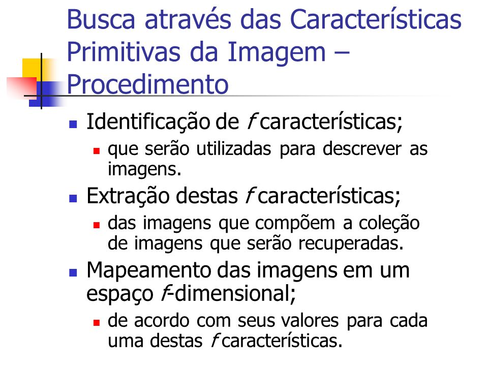 Busca através das Características Primitivas da Imagem – Procedimento