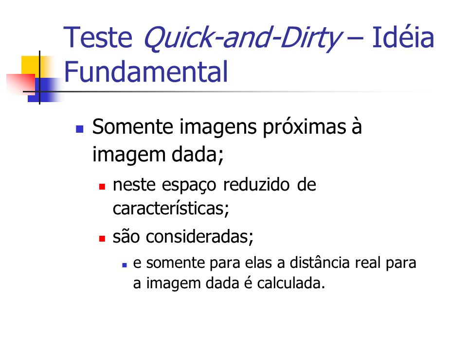 Teste Quick-and-Dirty – Idéia Fundamental