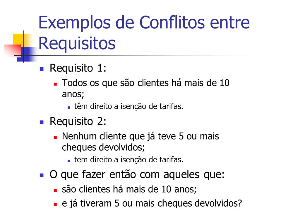 Exemplos de Conflitos entre Requisitos