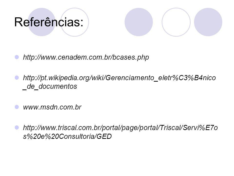 Referências: http://www.cenadem.com.br/bcases.php