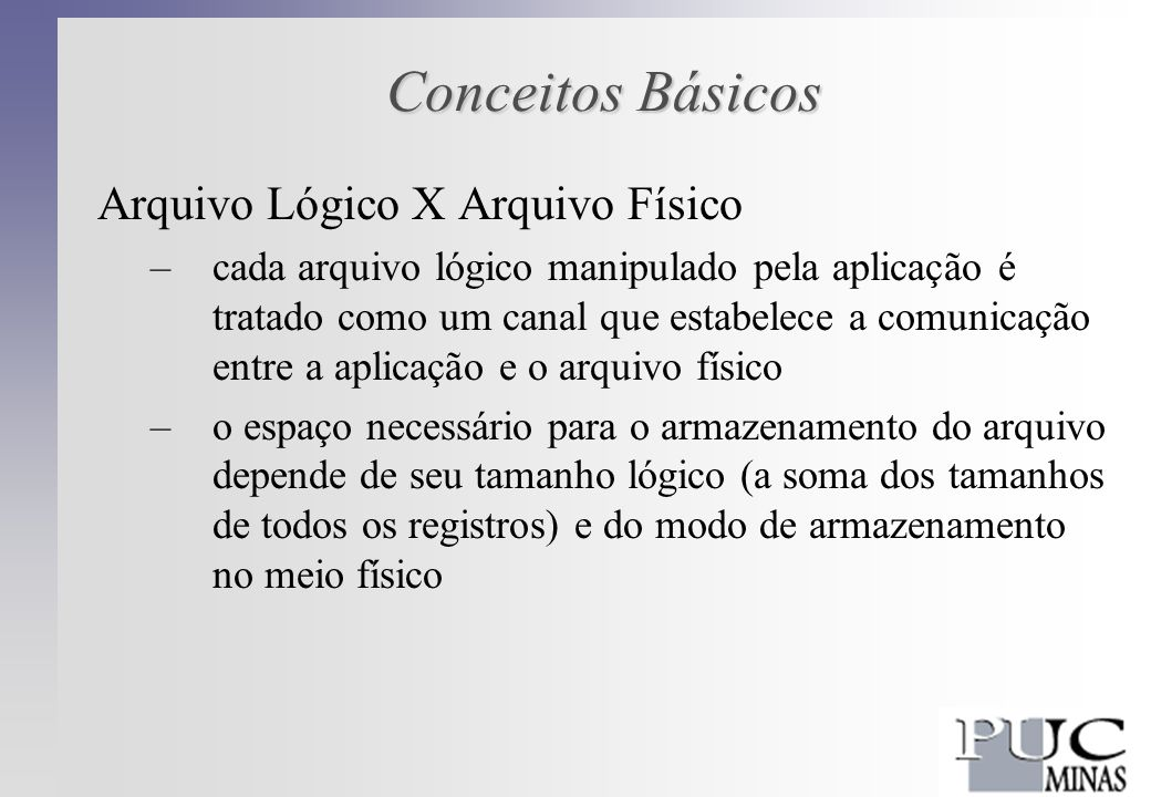 Conceitos Básicos Arquivo Lógico X Arquivo Físico