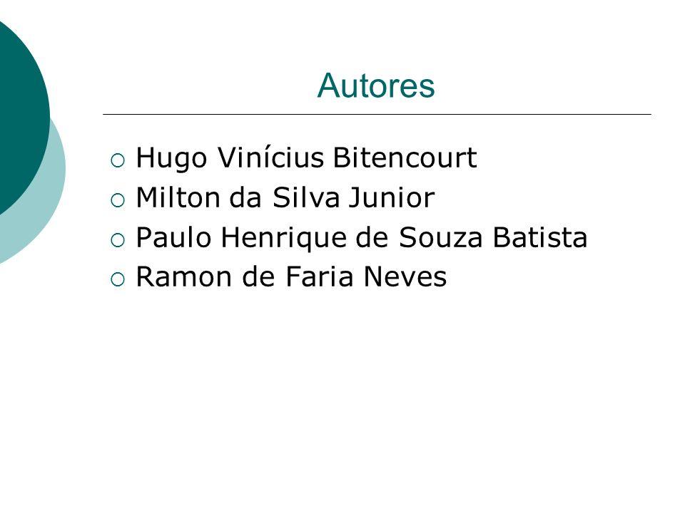 Autores Hugo Vinícius Bitencourt Milton da Silva Junior