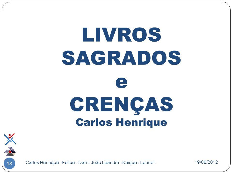 LIVROS SAGRADOS e CRENÇAS Carlos Henrique