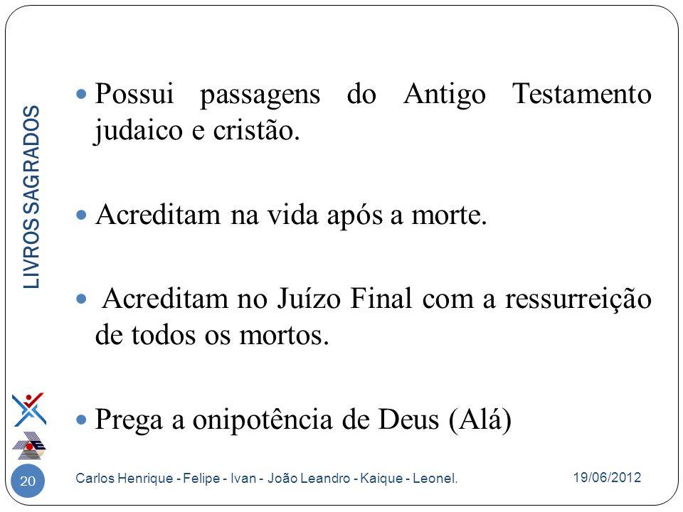 Possui passagens do Antigo Testamento judaico e cristão.