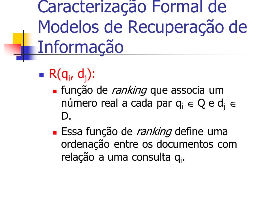 Caracterização Formal de Modelos de Recuperação de Informação