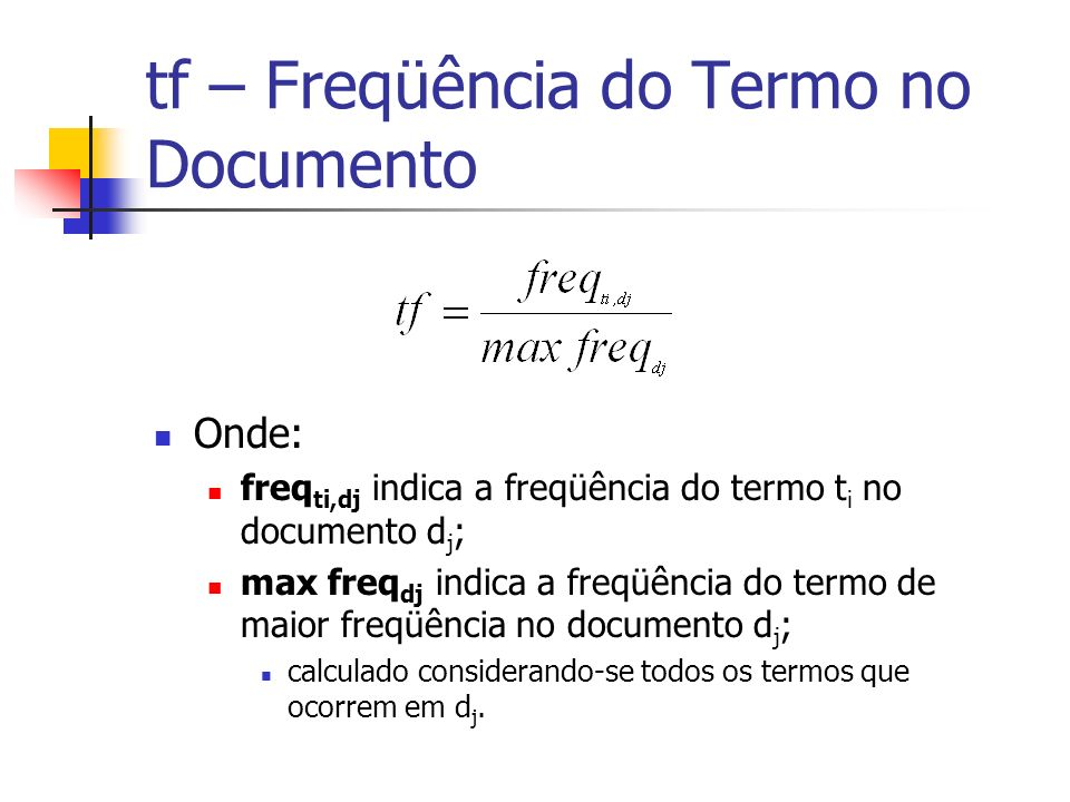 tf – Freqüência do Termo no Documento