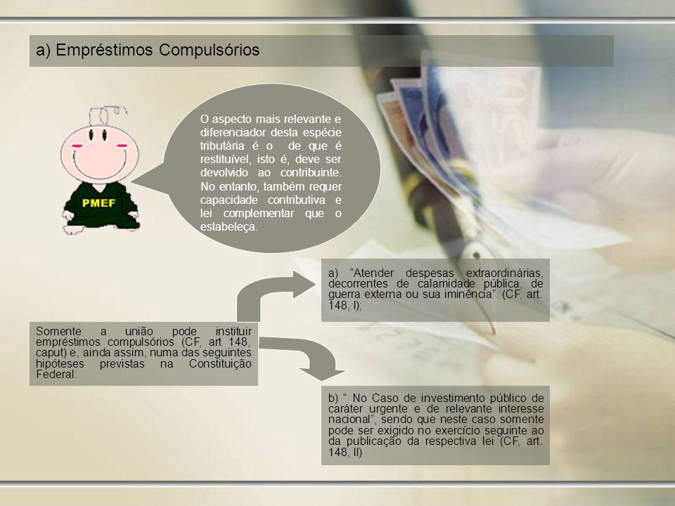 a) Empréstimos Compulsórios