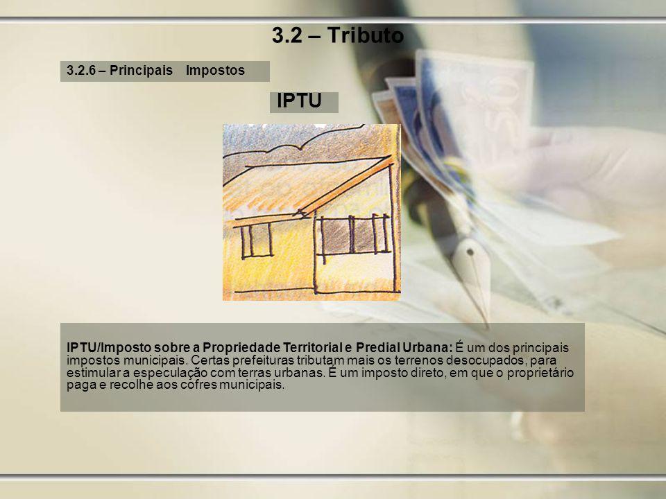 3.2 – Tributo IPTU 3.2.6 – Principais Impostos