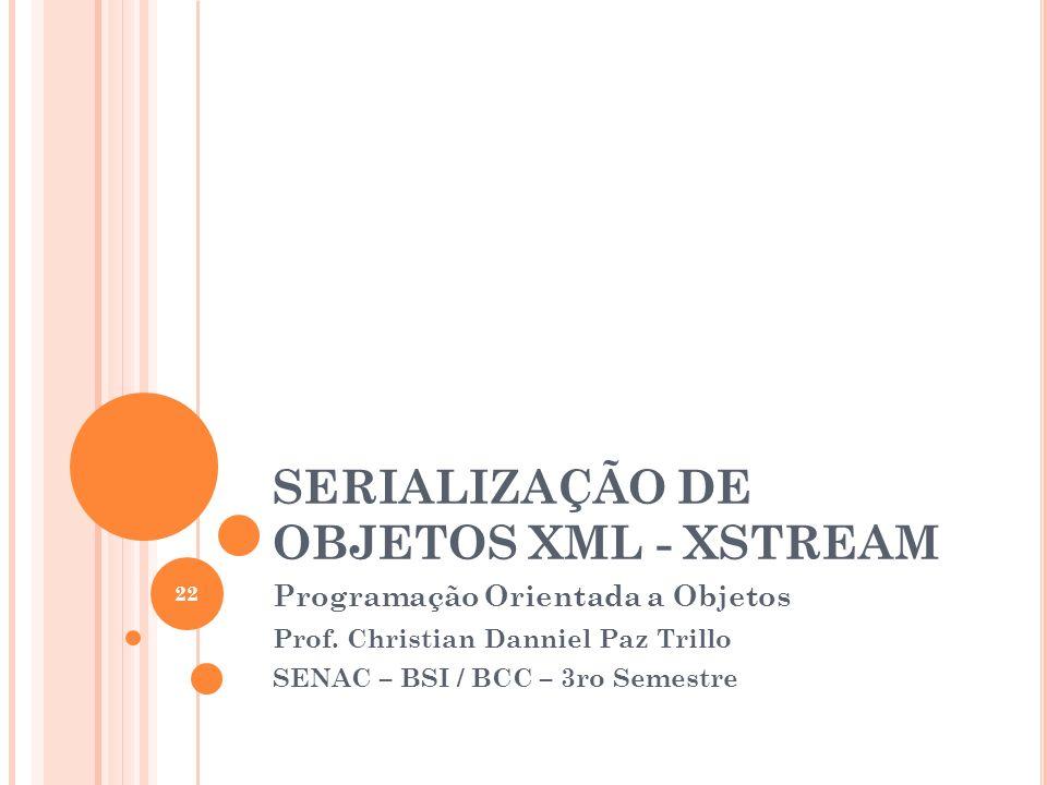 SERIALIZAÇÃO DE OBJETOS XML - XSTREAM