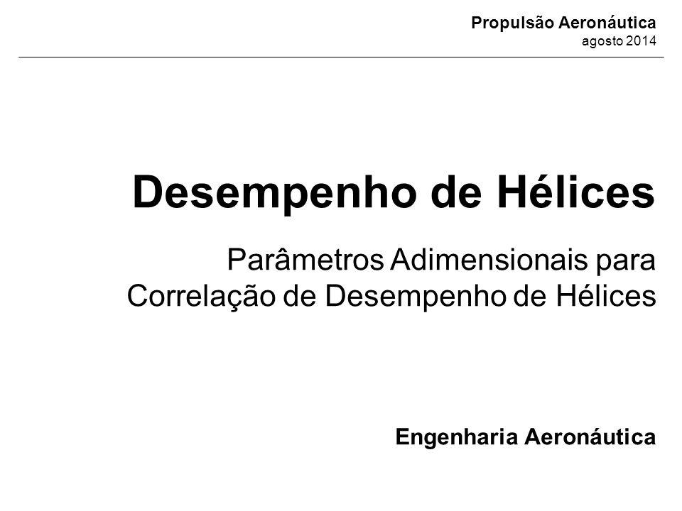 Desempenho de Hélices Parâmetros Adimensionais para