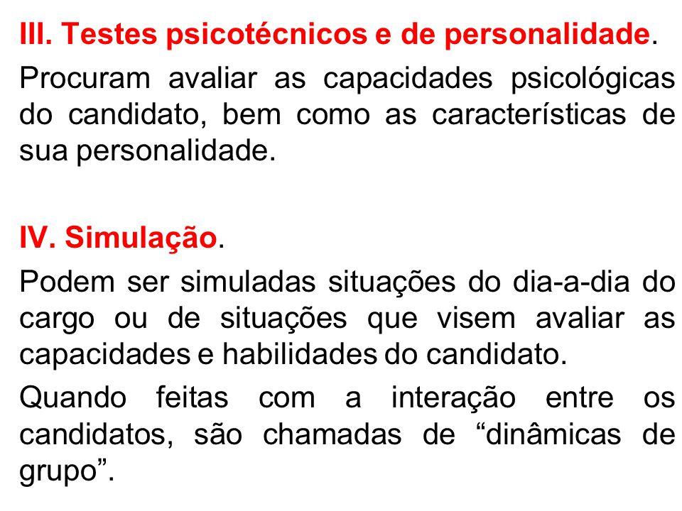 III. Testes psicotécnicos e de personalidade.