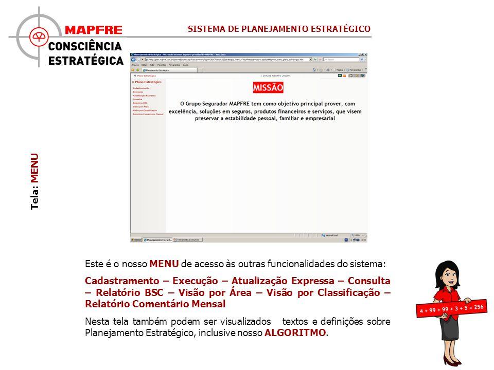 Este é o nosso MENU de acesso às outras funcionalidades do sistema: