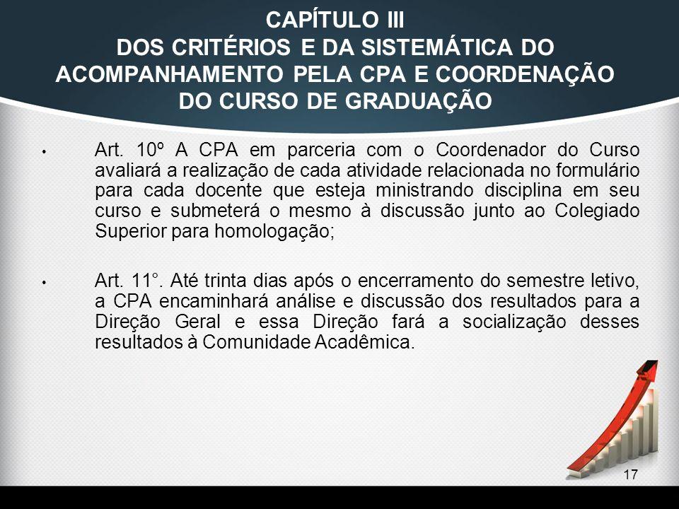 CAPÍTULO III DOS CRITÉRIOS E DA SISTEMÁTICA DO ACOMPANHAMENTO PELA CPA E COORDENAÇÃO DO CURSO DE GRADUAÇÃO