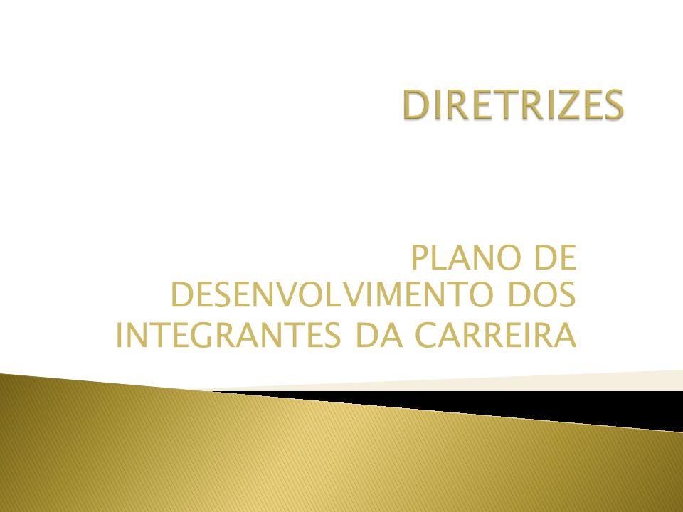 PLANO DE DESENVOLVIMENTO DOS INTEGRANTES DA CARREIRA