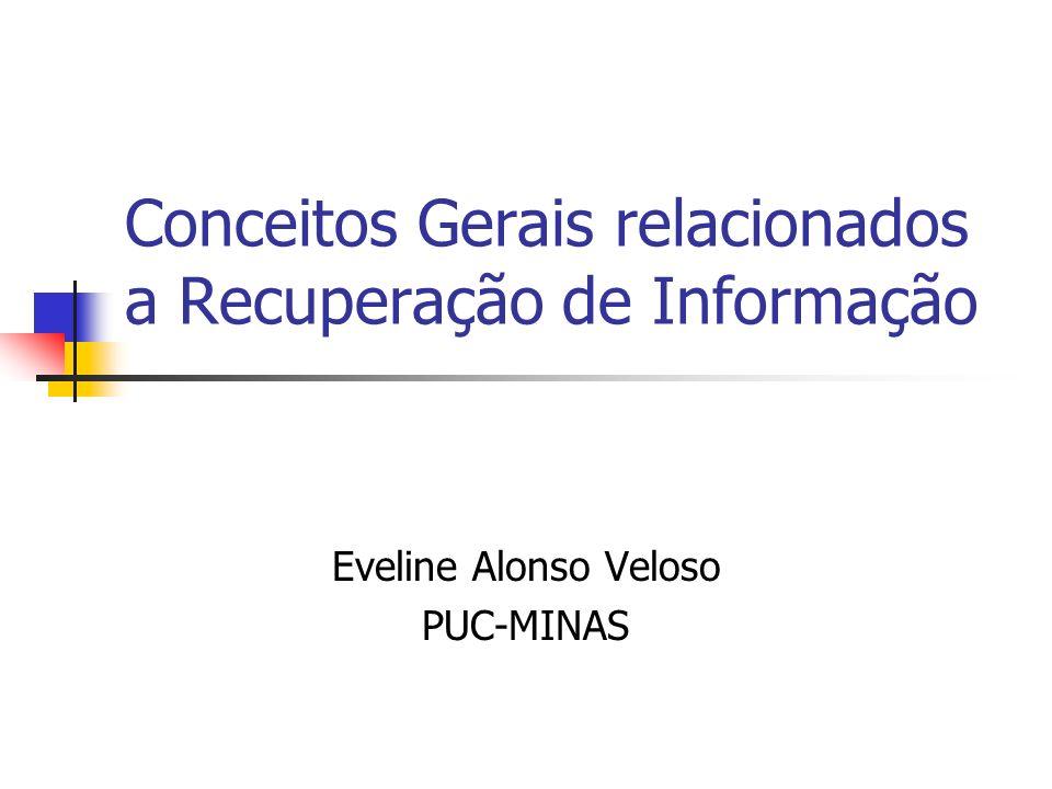 Conceitos Gerais relacionados a Recuperação de Informação