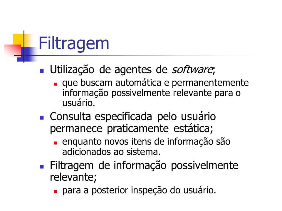 Filtragem Utilização de agentes de software;