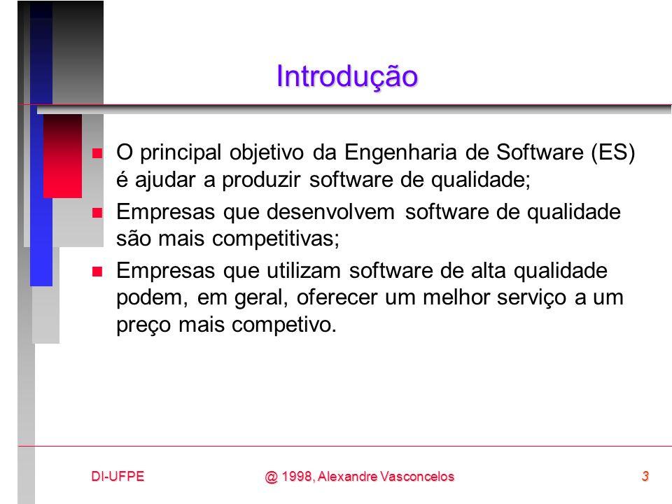 Introdução O principal objetivo da Engenharia de Software (ES) é ajudar a produzir software de qualidade;