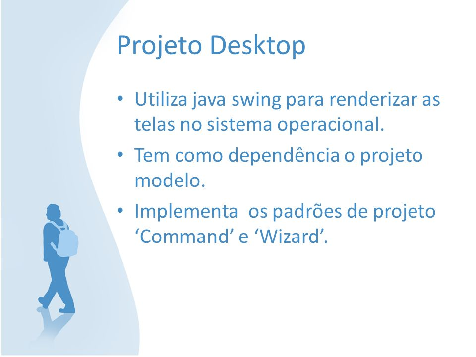 Projeto Desktop Utiliza java swing para renderizar as telas no sistema operacional. Tem como dependência o projeto modelo.