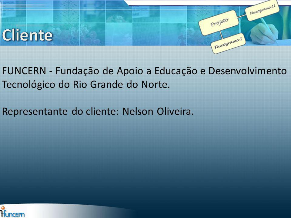 Cliente FUNCERN - Fundação de Apoio a Educação e Desenvolvimento Tecnológico do Rio Grande do Norte.