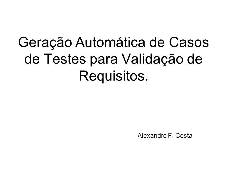 Geração Automática de Casos de Testes para Validação de Requisitos.