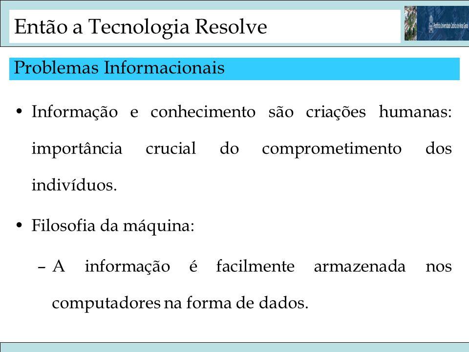 Então a Tecnologia Resolve
