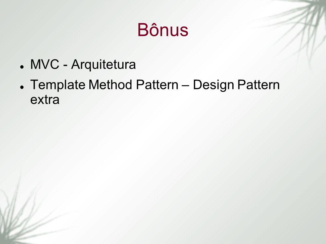 Bônus MVC - Arquitetura Template Method Pattern – Design Pattern extra