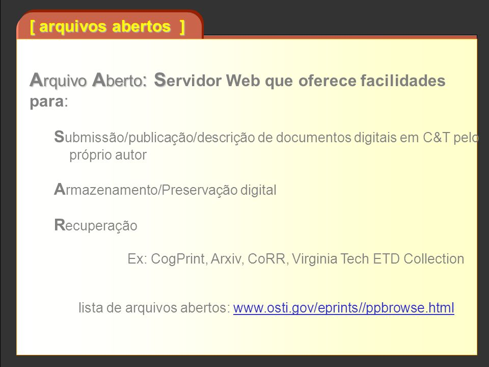 Arquivo Aberto: Servidor Web que oferece facilidades para: