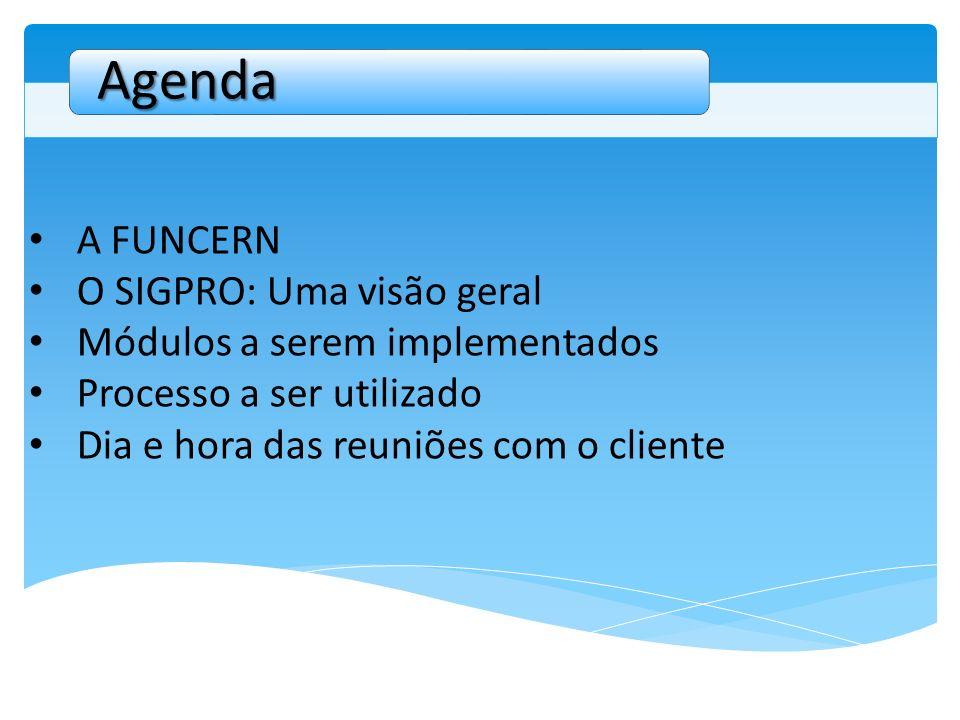 Agenda A FUNCERN O SIGPRO: Uma visão geral