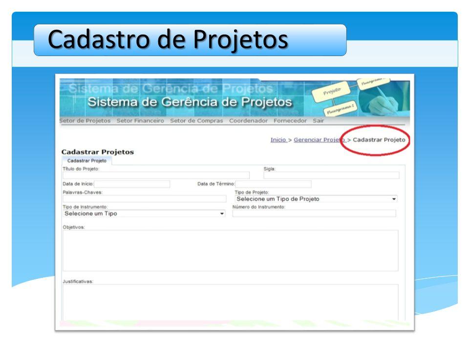 Cadastro de Projetos Explicar que o grupo irá reimplementar o módulo Cadastro de projetos ...