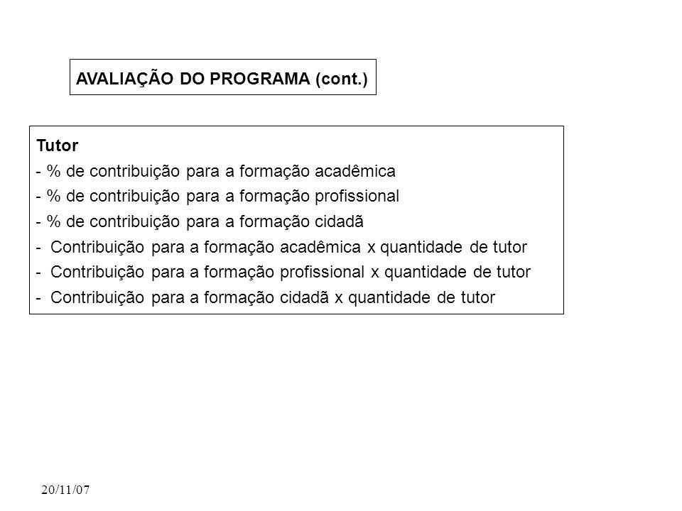 AVALIAÇÃO DO PROGRAMA (cont.)