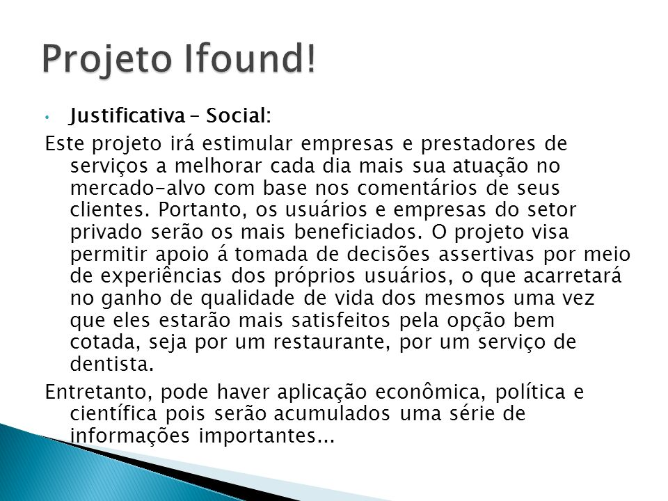 Projeto Ifound! Justificativa – Social: