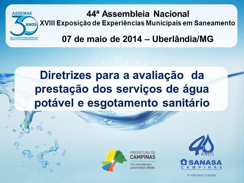 44ª Assembleia Nacional XVIII Exposição de Experiências Municipais em Saneamento. 07 de maio de 2014 – Uberlândia/MG.