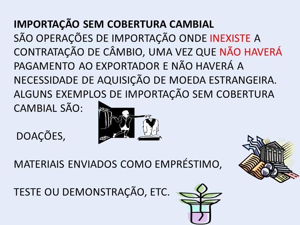 IMPORTAÇÃO SEM COBERTURA CAMBIAL
