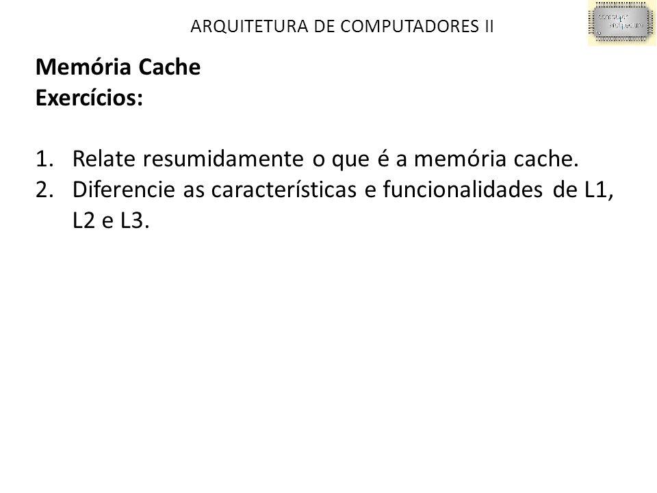 Relate resumidamente o que é a memória cache.